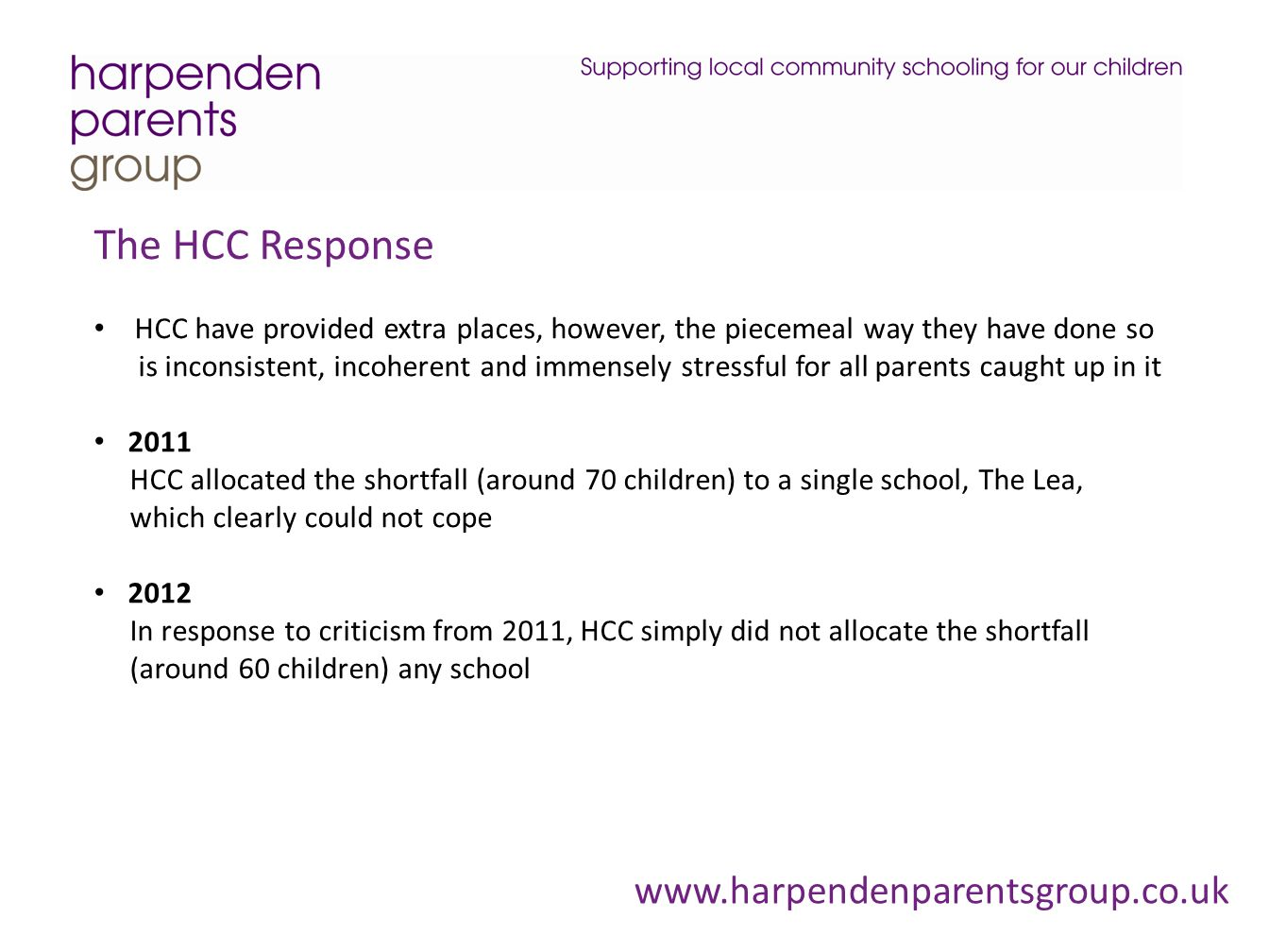 The HCC Response HCC have provided extra places, however, the piecemeal way they have done so is inconsistent, incoherent and immensely stressful for
