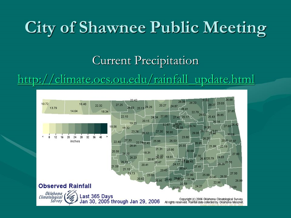 City of Shawnee Public Meeting Current Precipitation http://climate.ocs.ou.edu/rainfall_update.html