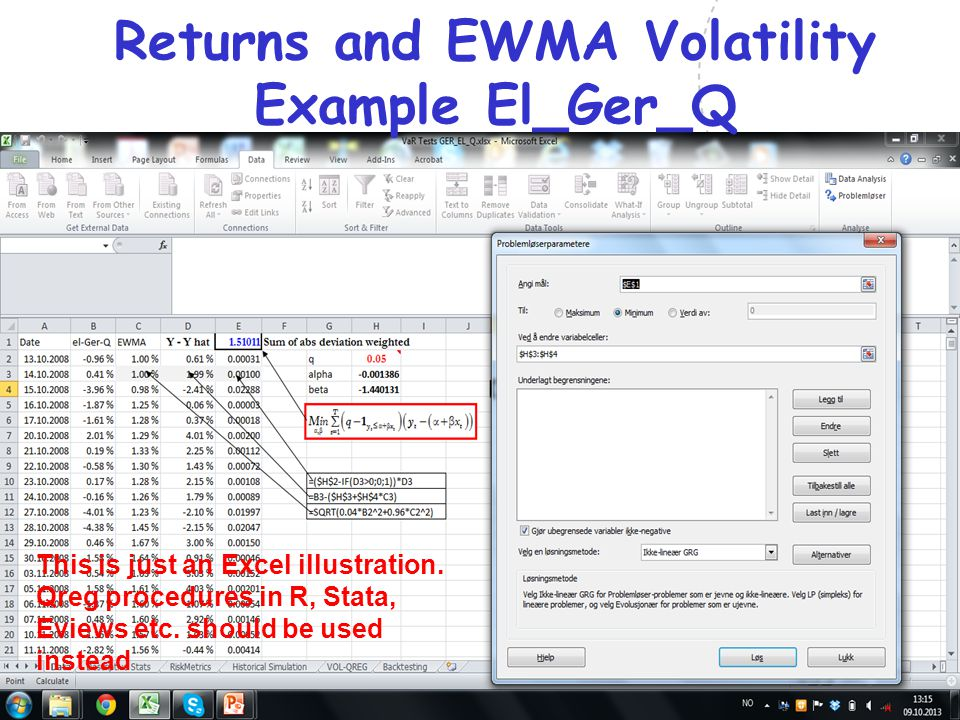 31 Returns and EWMA Volatility Example El_Ger_Q This is just an Excel illustration.
