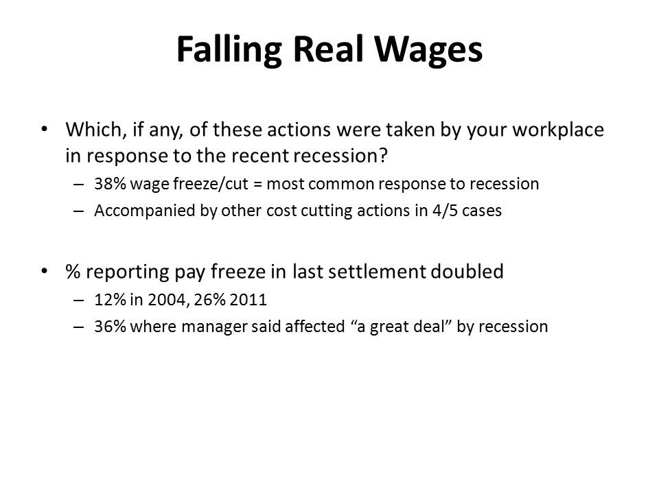 Falling Real Wages Which, if any, of these actions were taken by your workplace in response to the recent recession.