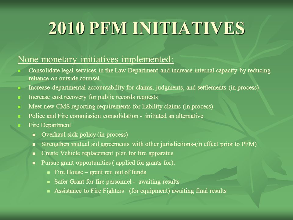 None monetary initiatives implemented: Consolidate legal services in the Law Department and increase internal capacity by reducing reliance on outside