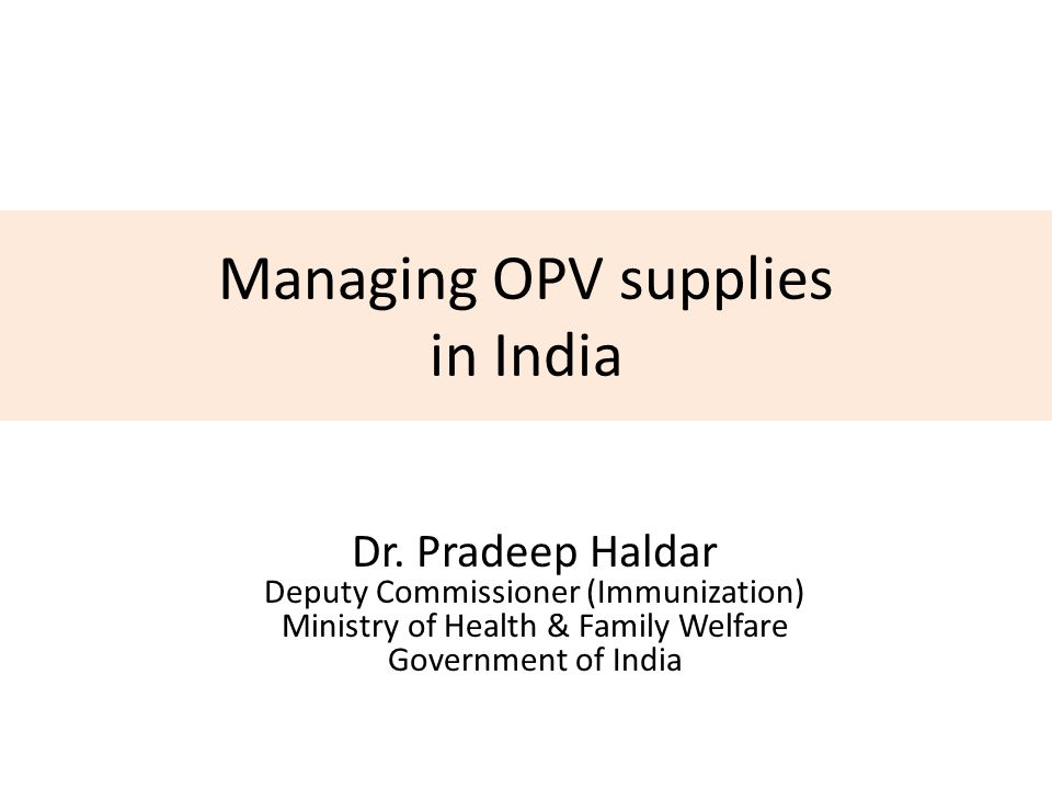 Managing OPV supplies in India Dr.
