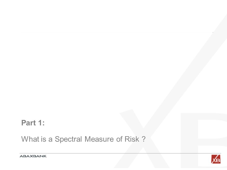 Part 1: What is a Spectral Measure of Risk ?