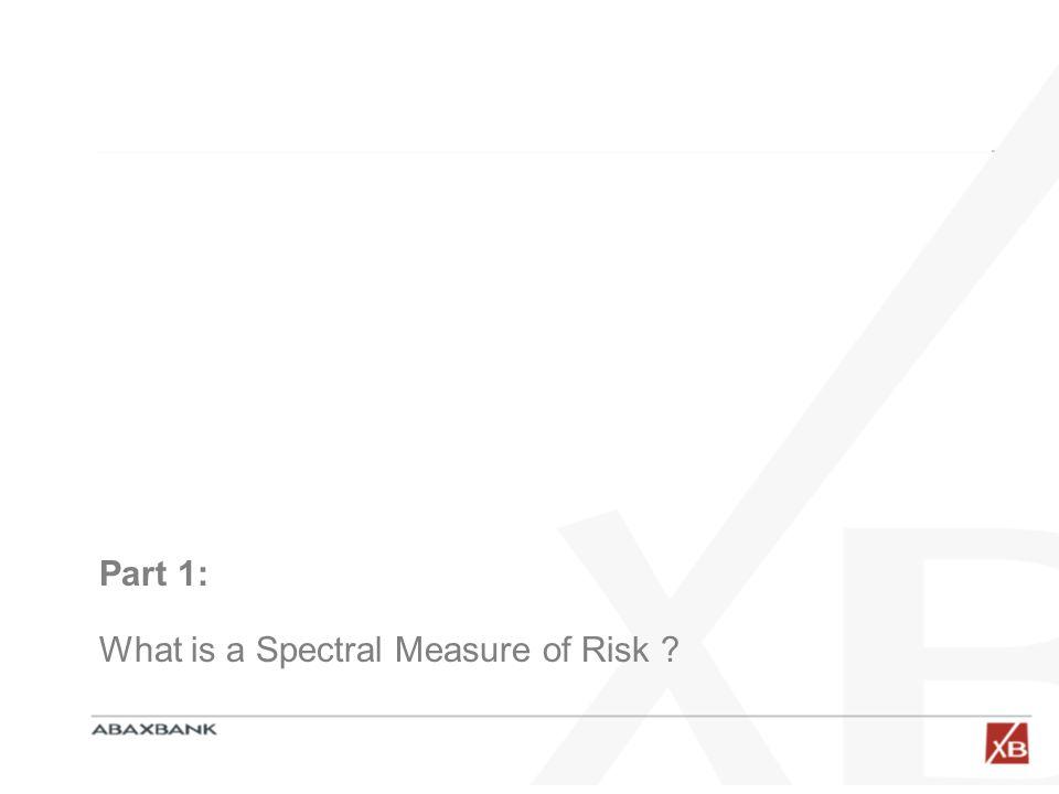 Coherent Measures of Risk (Monotonicity) if then (Positive Homogeneity) if then (Translational Invariance) (Subadditivity) In Coherent measures of Risk (Artzner et al.