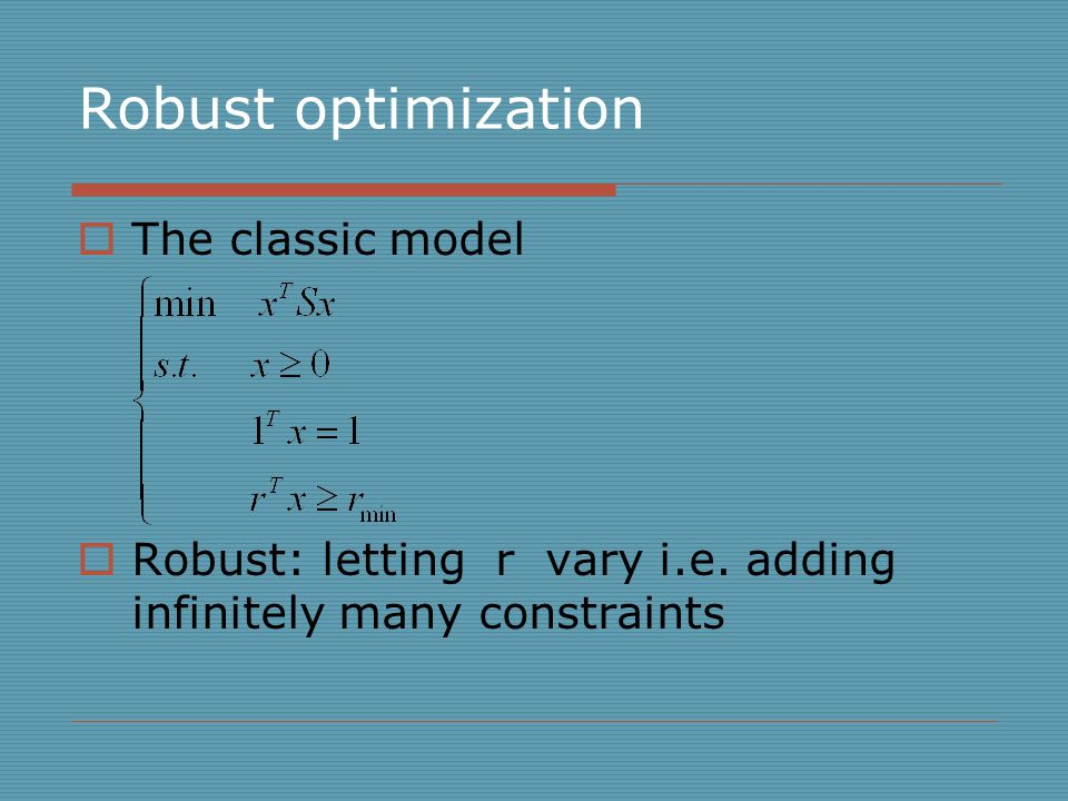 Robust optimization  The classic model  Robust: letting r vary i.e.