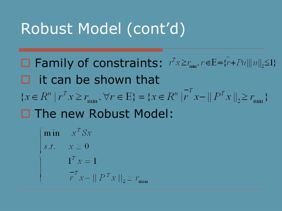 Robust Model (cont'd)  Family of constraints:  it can be shown that  The new Robust Model: