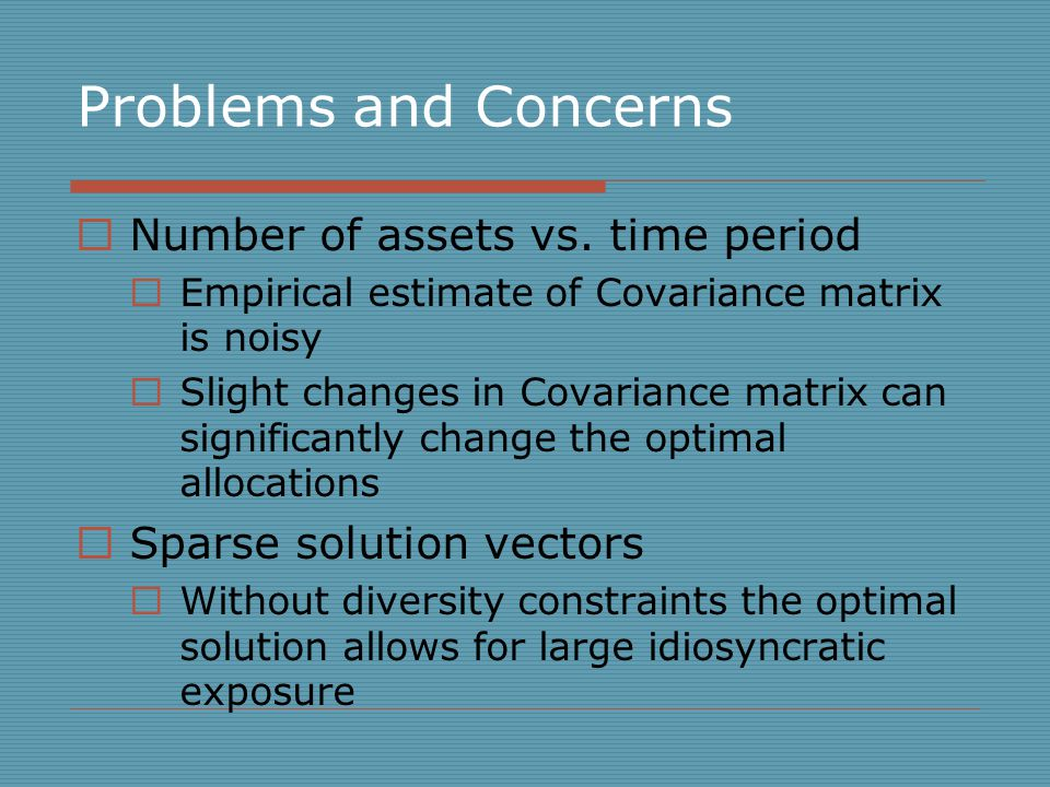 Outline  Diversity Constraints L1/L2-norms  Robust optimization via variation in returns vector  Variation in Covariance Estimators via Random Matrix theory  Results  Further developments