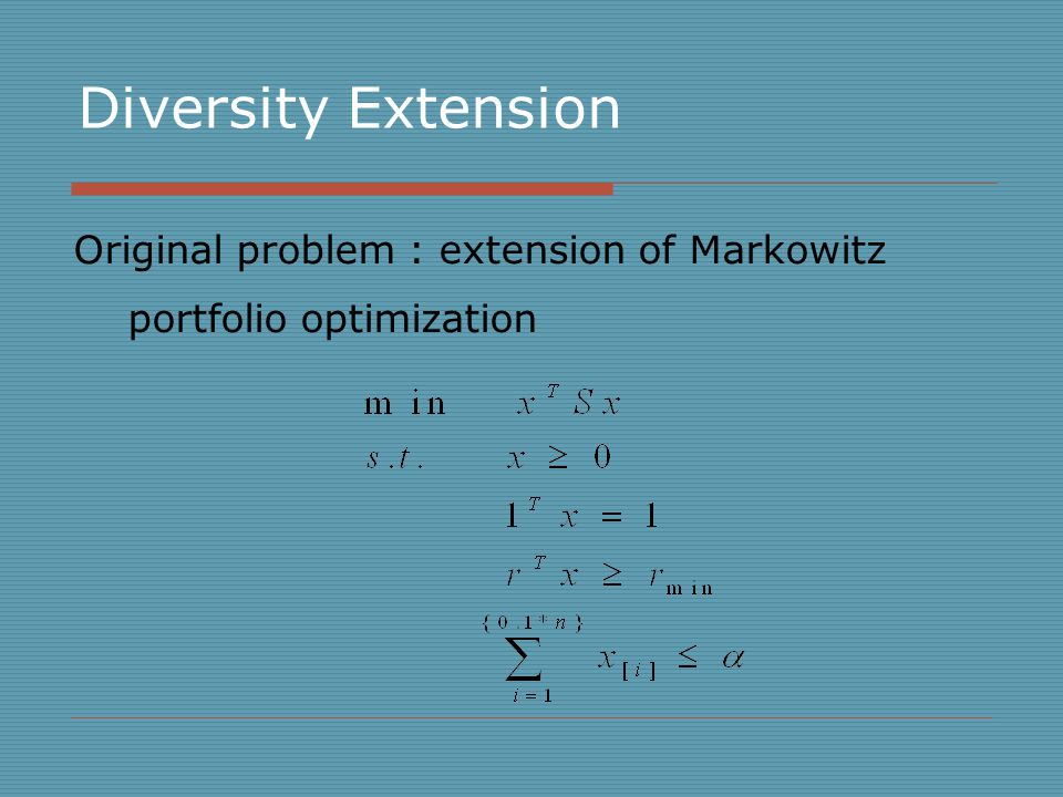 Original problem : extension of Markowitz portfolio optimization Diversity Extension