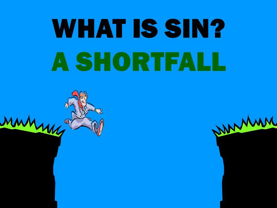 A SHORTFALL