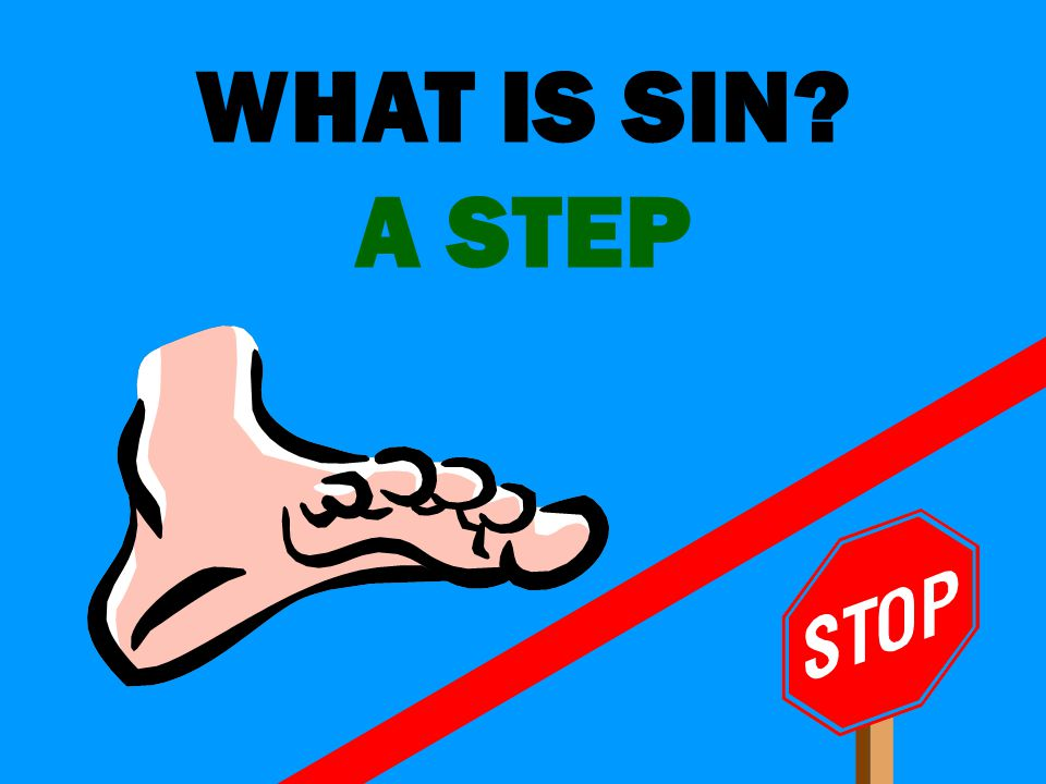 WHAT IS SIN? A STEP