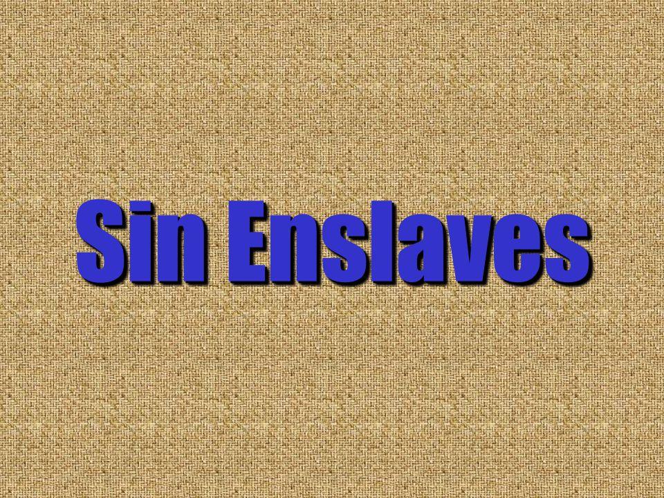Sin Enslaves