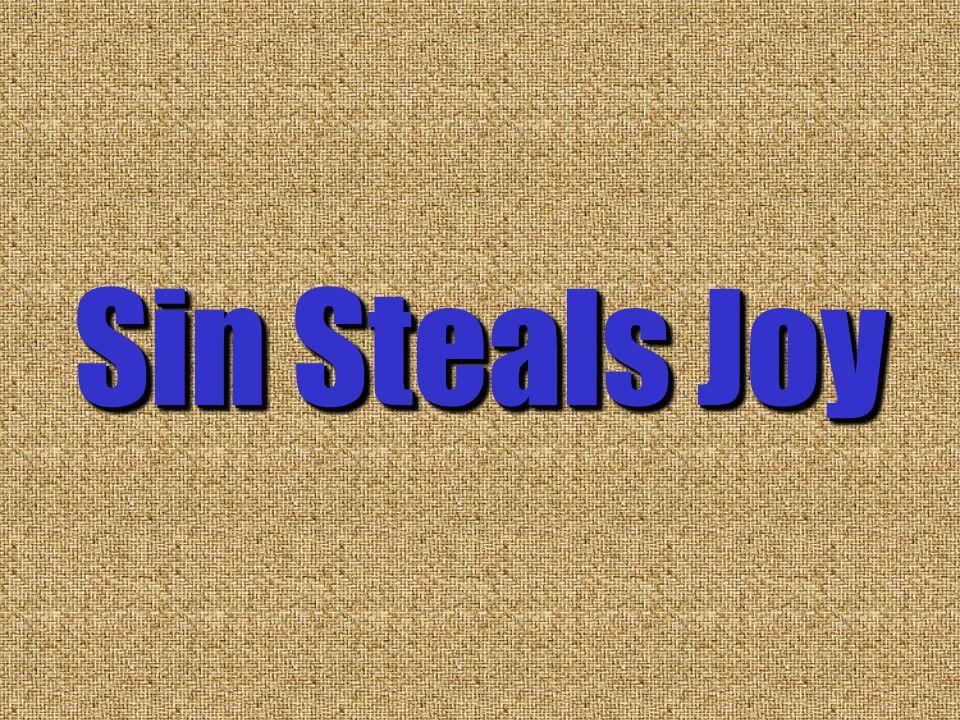 Sin Steals Joy