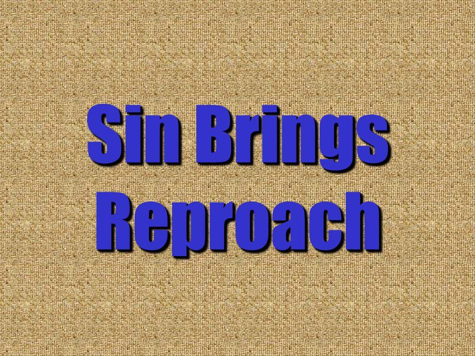 Sin Brings Reproach