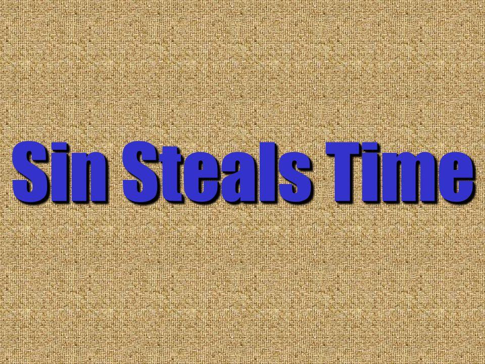 Sin Steals Time