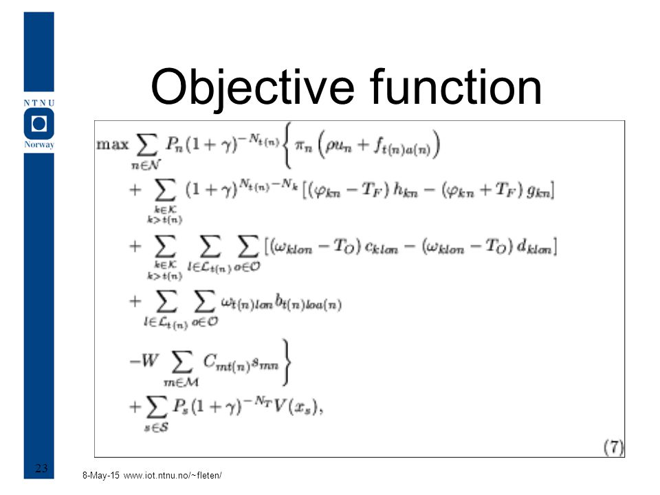 8-May-15 www.iot.ntnu.no/~fleten/ 23 Objective function