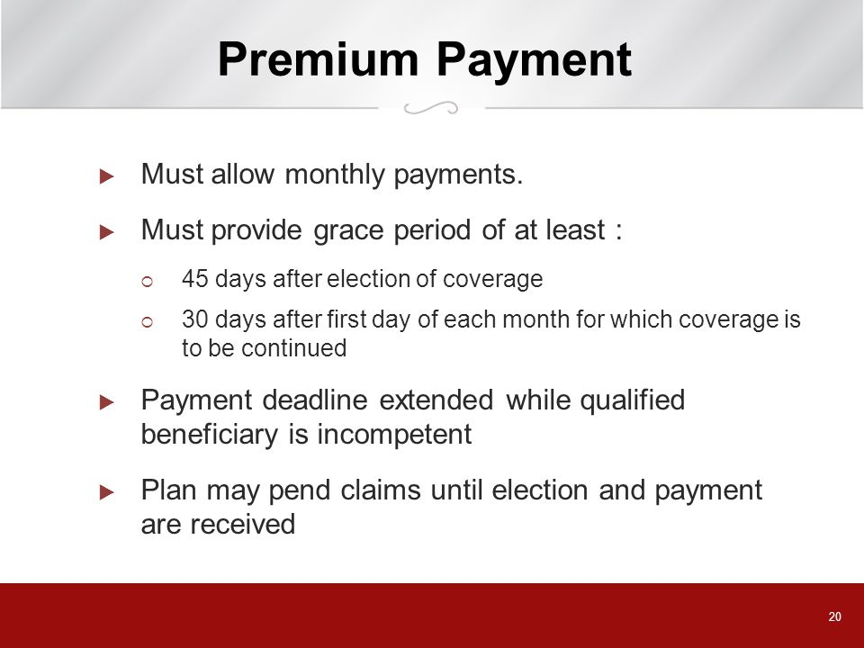 20 Premium Payment  Must allow monthly payments.