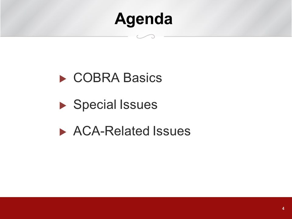 4 Agenda  COBRA Basics  Special Issues  ACA-Related Issues