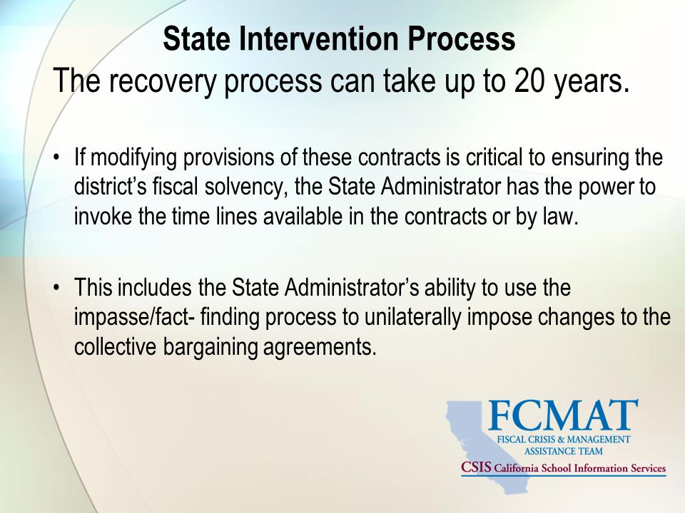 State Intervention Process The recovery process can take up to 20 years.