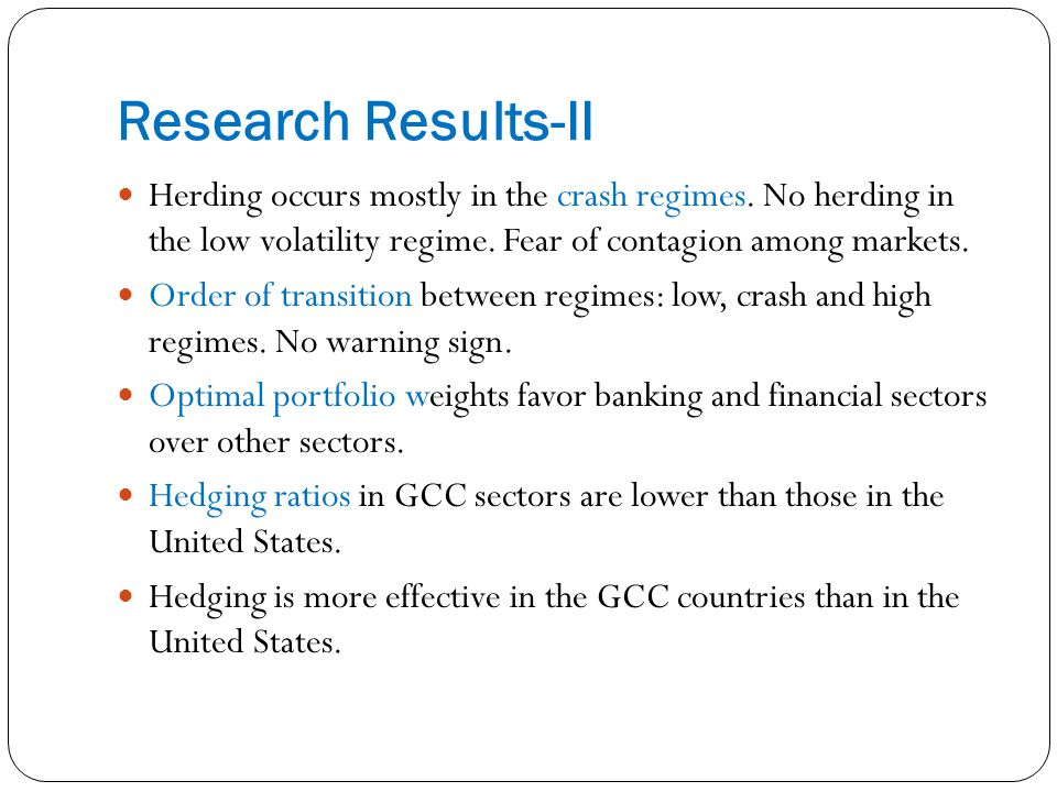 Research Results-II Herding occurs mostly in the crash regimes.