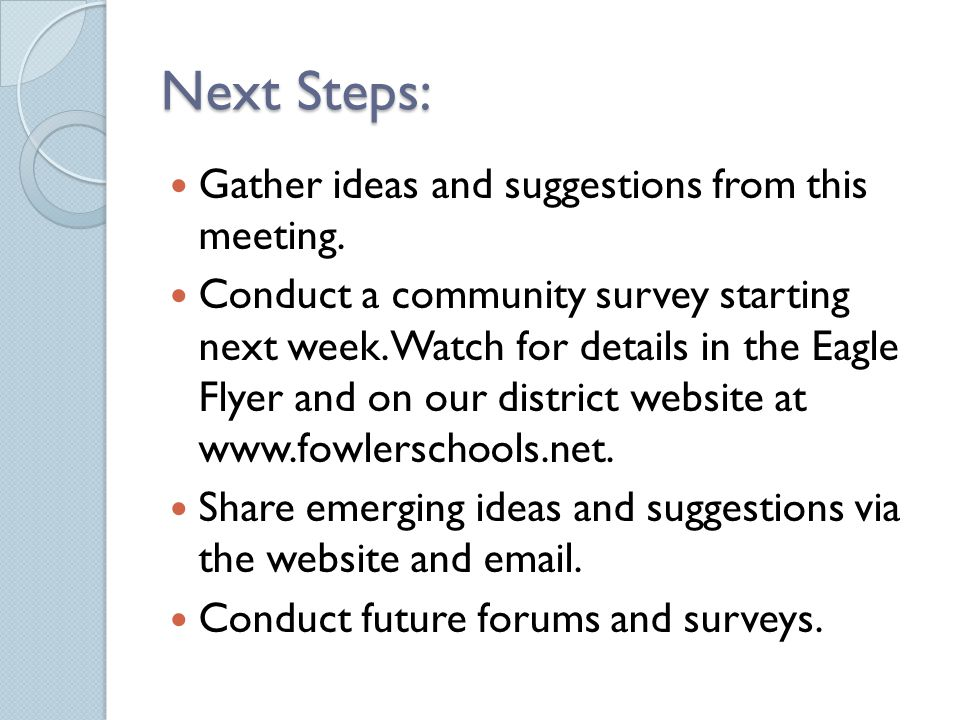 Next Steps: Gather ideas and suggestions from this meeting.