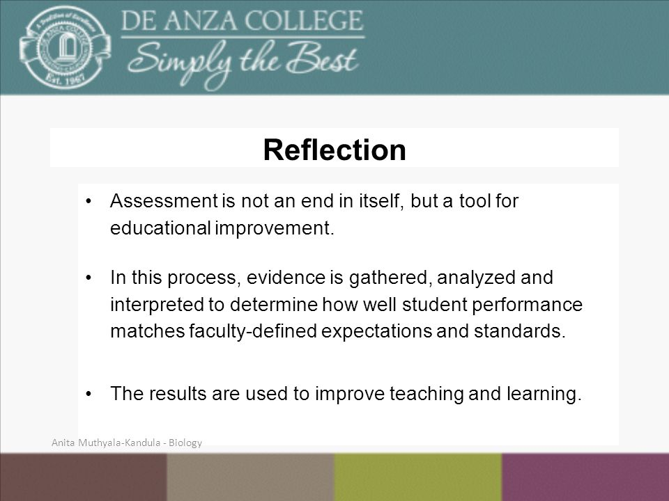 Reflection Assessment is not an end in itself, but a tool for educational improvement.