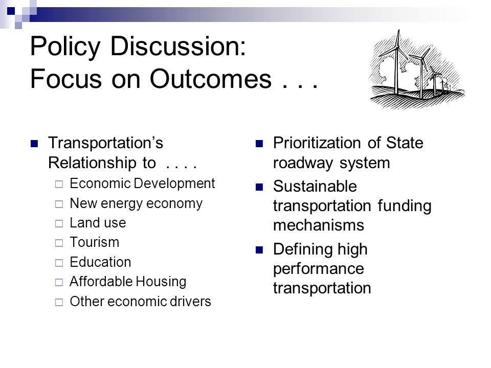 Policy Discussion: Focus on Outcomes... Transportation's Relationship to....