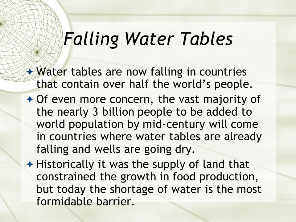 Falling Water Tables  Water tables are now falling in countries that contain over half the world's people.
