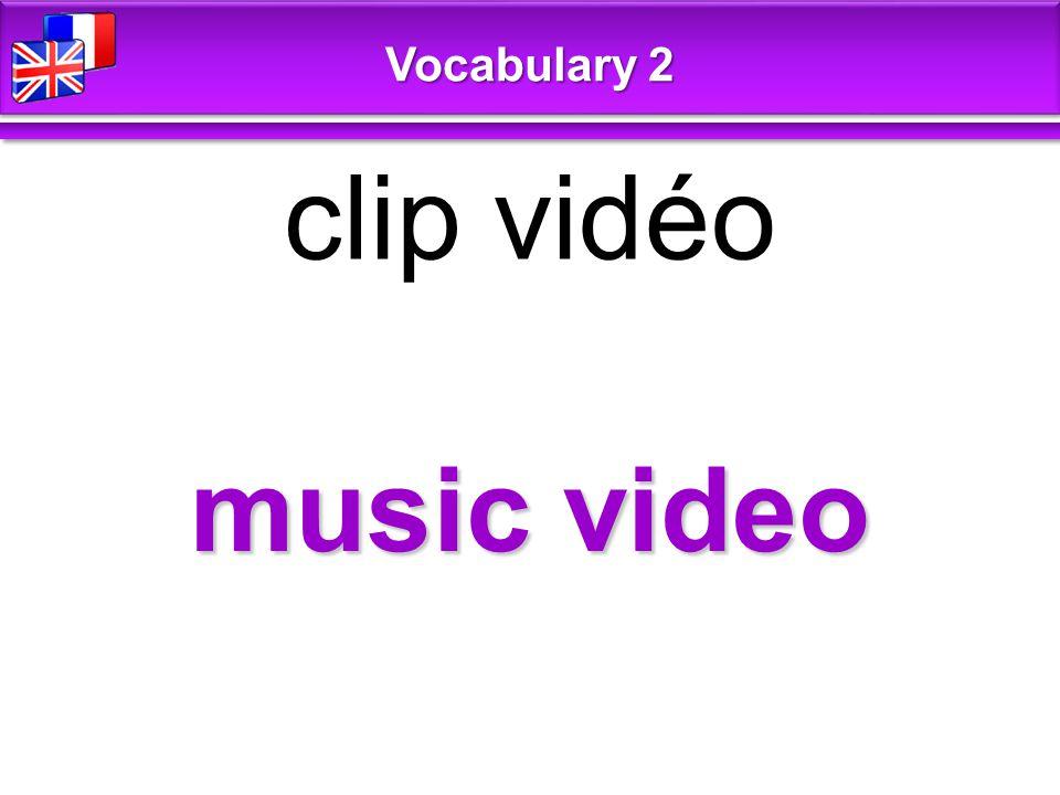 music video clip vidéo Vocabulary 2