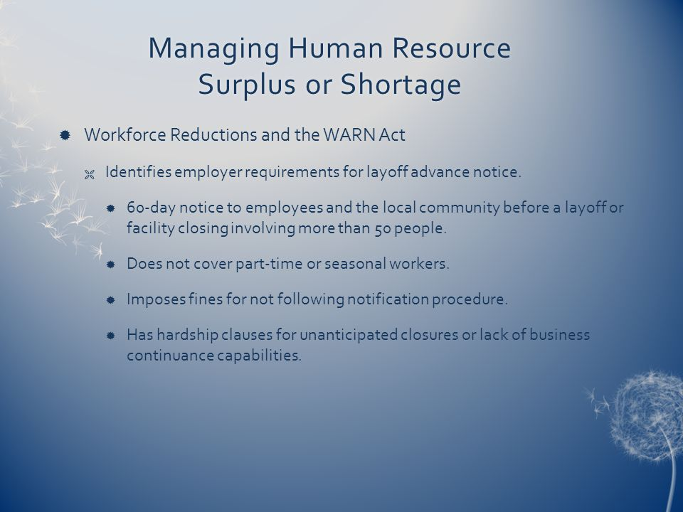 Managing Human Resource Surplus or Shortage  Workforce Reductions and the WARN Act  Identifies employer requirements for layoff advance notice.