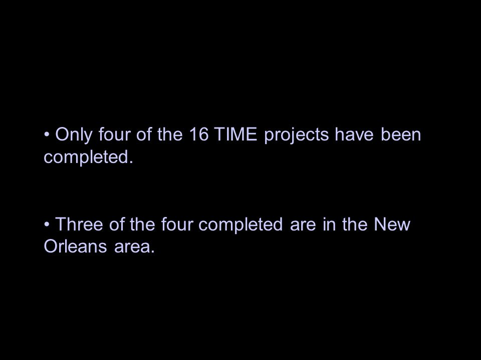 65 Only four of the 16 TIME projects have been completed.