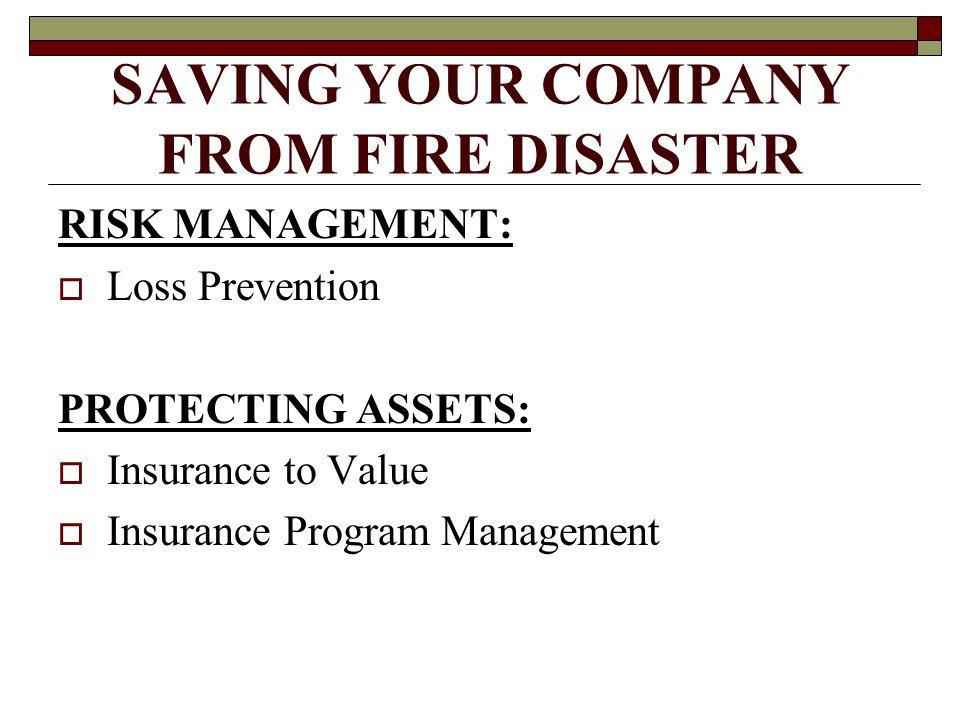 RISK MANAGEMENT:  Loss Prevention PROTECTING ASSETS:  Insurance to Value  Insurance Program Management