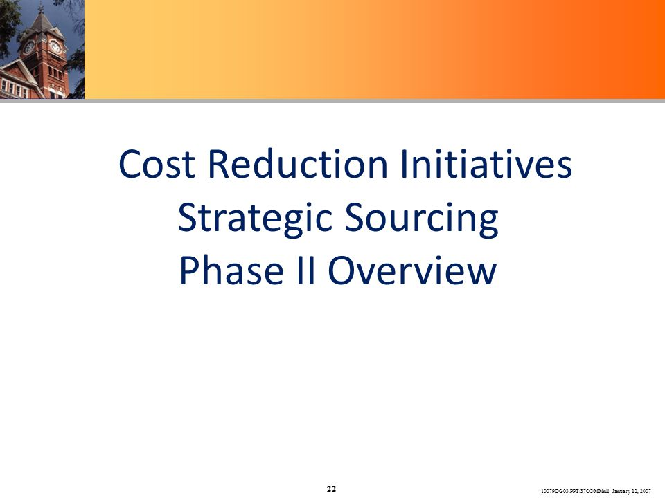 10079DG03.PPT/37COMMnll January 12, 2007 22 Cost Reduction Initiatives Strategic Sourcing Phase II Overview