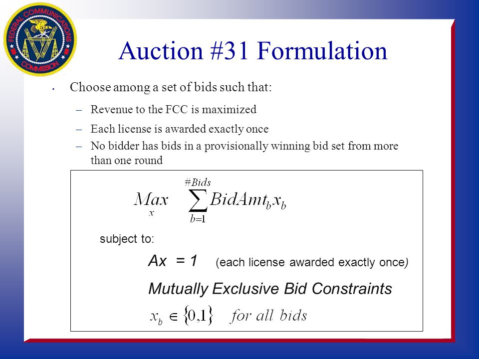 Outline s Review of Auction #31 rules impacting scalability and possible alternatives –Determining maximum revenue each round –Choosing among ties –Mi