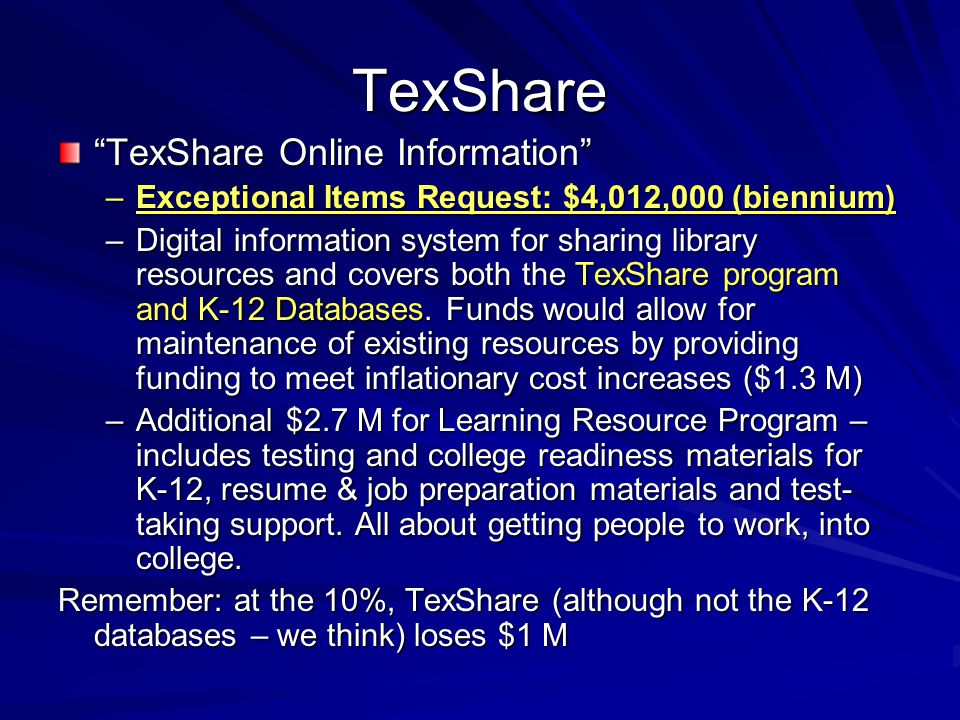 "TexShare ""TexShare Online Information"" –Exceptional Items Request: $4,012,000 (biennium) –Digital information system for sharing library resources and"