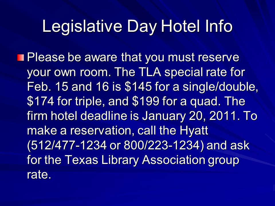 Legislative Day Hotel Info Please be aware that you must reserve your own room.