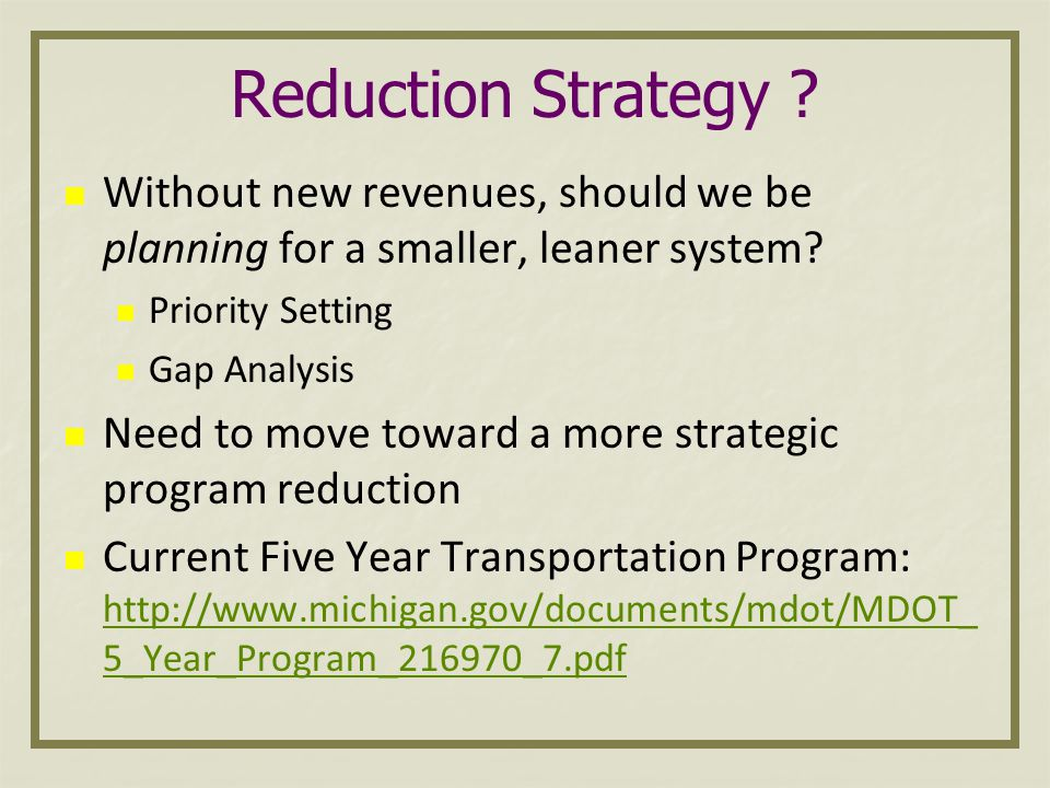 Reduction Strategy . Without new revenues, should we be planning for a smaller, leaner system.