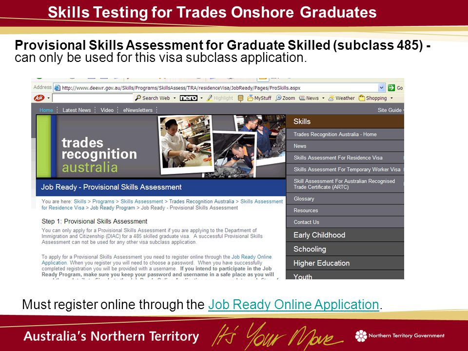 Provisional Skills Assessment for Graduate Skilled (subclass 485) - can only be used for this visa subclass application. Skills Testing for Trades Ons