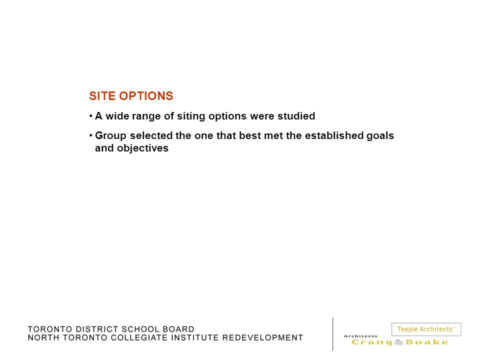 SITE OPTIONS A wide range of siting options were studied Group selected the one that best met the established goals and objectives