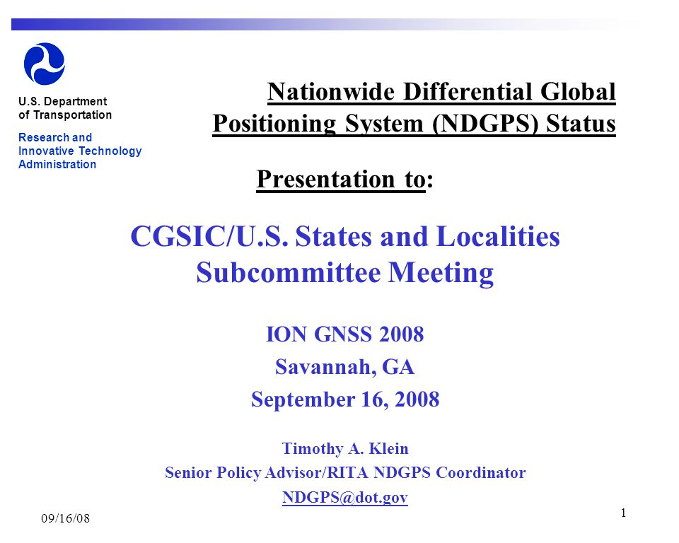 09/16/08 1 Nationwide Differential Global Positioning System (NDGPS) Status Presentation to: CGSIC/U.S.