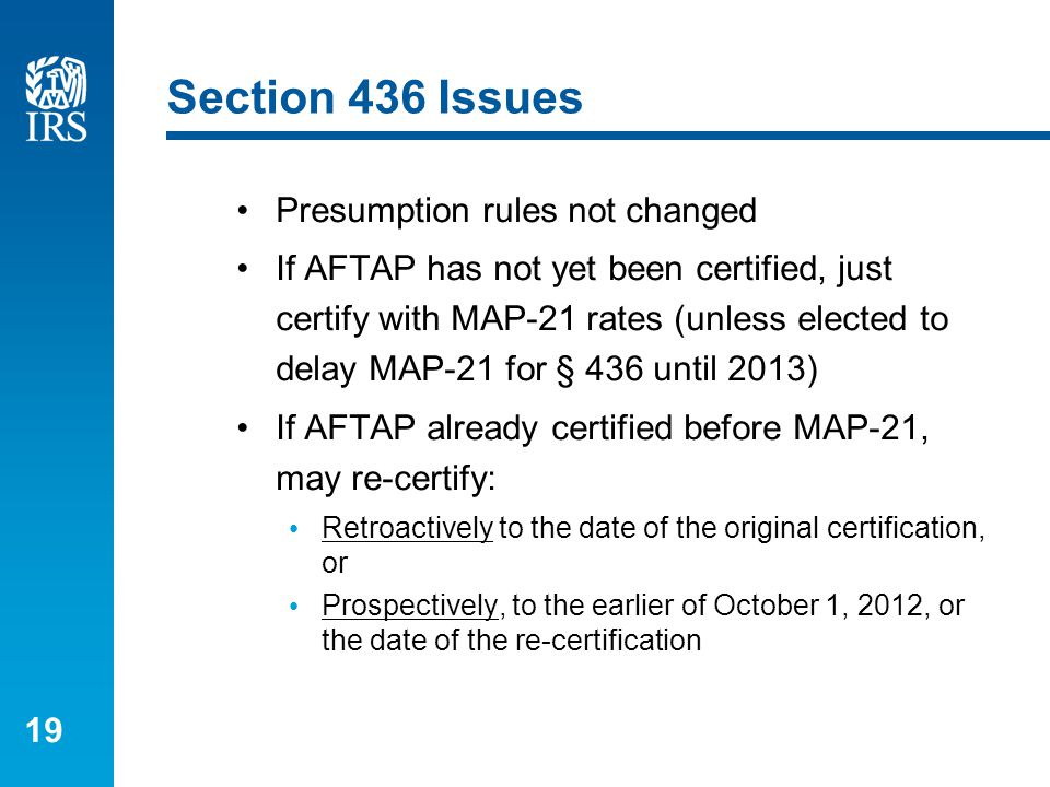 19 Section 436 Issues Presumption rules not changed If AFTAP has not yet been certified, just certify with MAP-21 rates (unless elected to delay MAP-2
