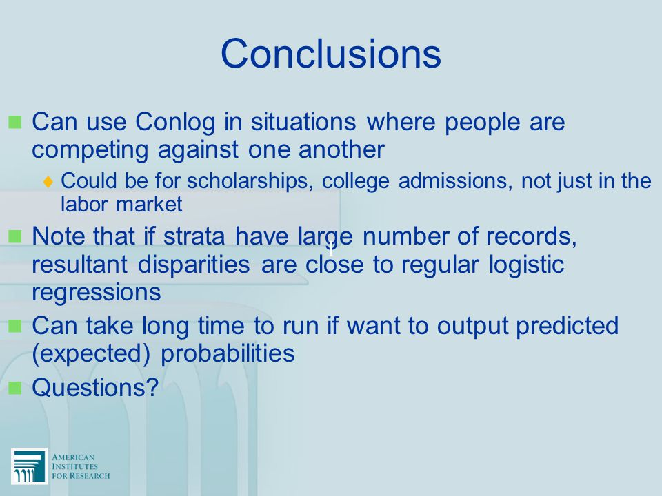 Conclusions Can use Conlog in situations where people are competing against one another  Could be for scholarships, college admissions, not just in t