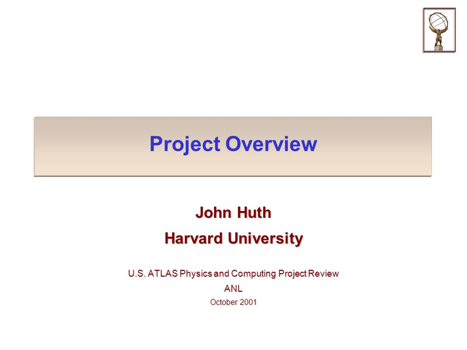 Project Overview John Huth Harvard University U.S.