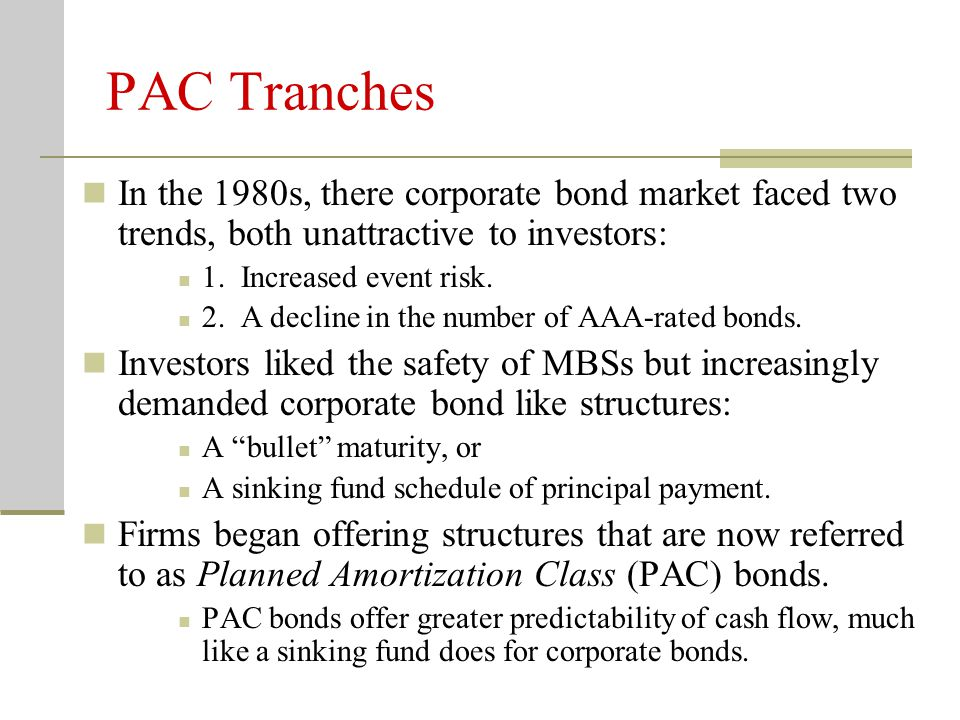 Support Bonds These are the bonds that provide prepayment protection for PAC tranches.
