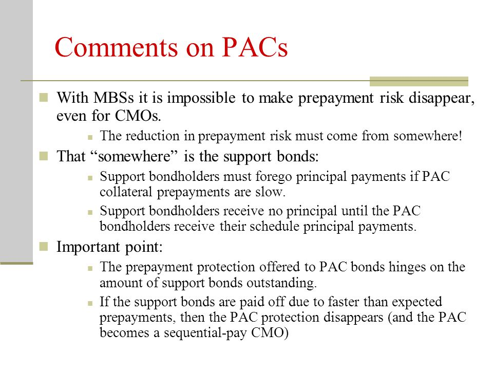 Support Bonds and PACs Will the PAC schedule be satisfied if prepayments are faster than the upper collar.