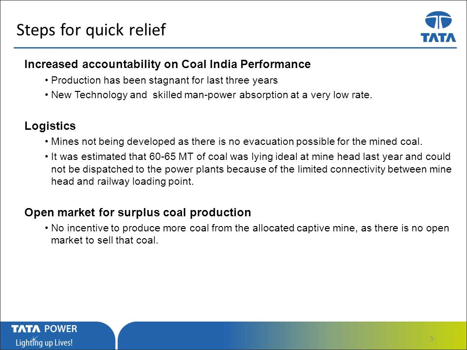 …Message Box ( Arial, Font size 18 Bold) Steps for quick relief Improving financial condition of SEB Power generated in the range of 3.5 - 4 INR/KWH from imported coal can be dispatched, but poor financial condition of distribution companies restricts that.