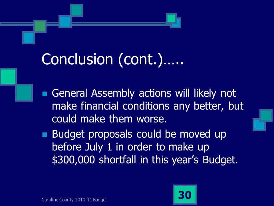 Caroline County 2010-11 Budget 30 Conclusion (cont.)…..