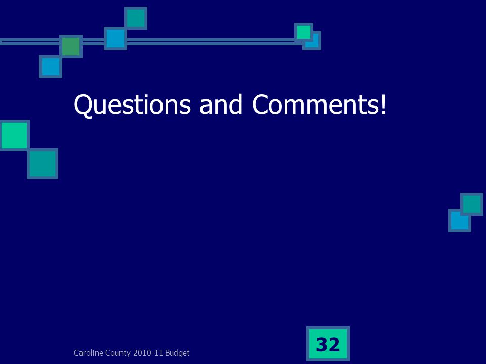 Caroline County 2010-11 Budget 32 Questions and Comments!