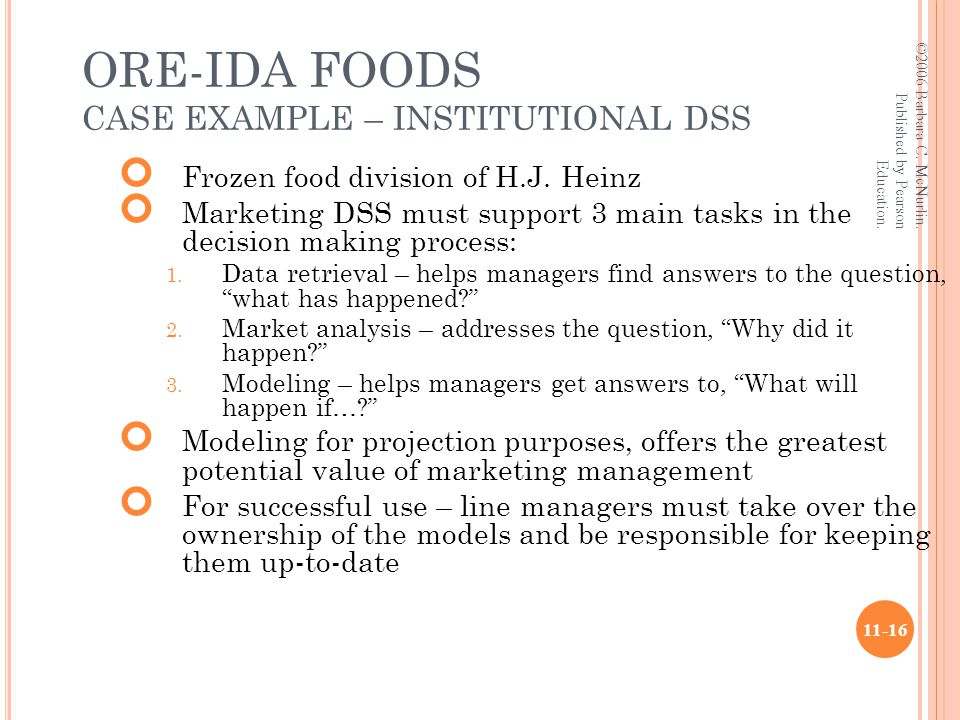 ORE-IDA FOODS CASE EXAMPLE – INSTITUTIONAL DSS Frozen food division of H.J.
