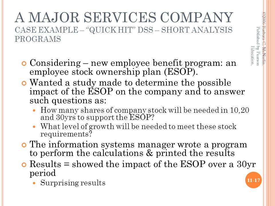 A MAJOR SERVICES COMPANY CASE EXAMPLE – QUICK HIT DSS – SHORT ANALYSIS PROGRAMS Considering – new employee benefit program: an employee stock ownership plan (ESOP).
