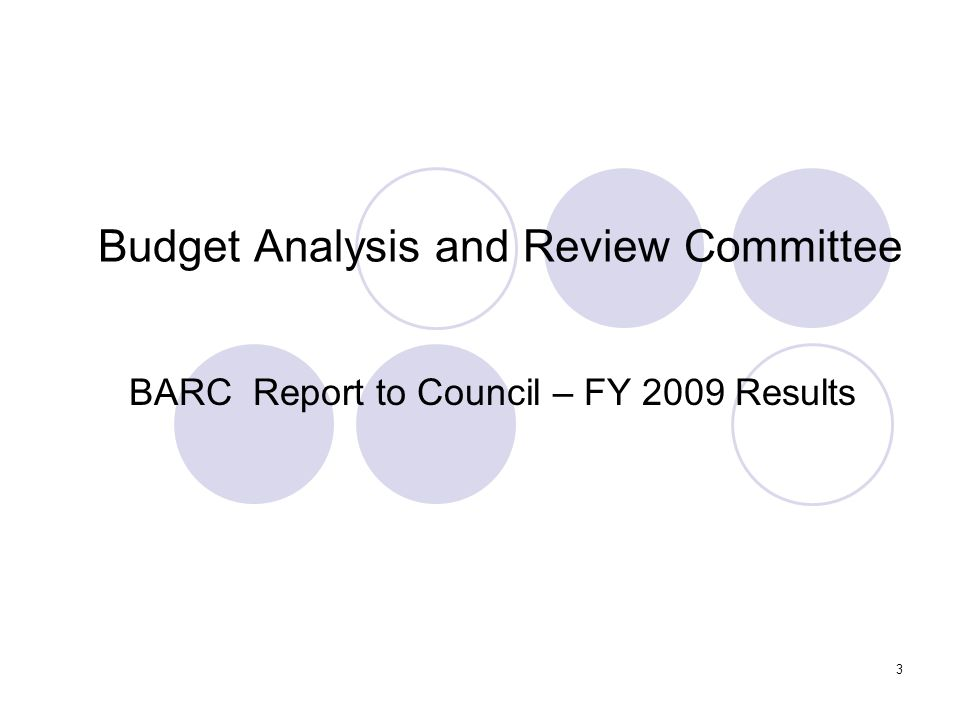 3 Budget Analysis and Review Committee BARC Report to Council – FY 2009 Results